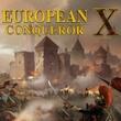 game European Conqueror X