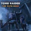game Shadow of the Tomb Raider: Droga do domu
