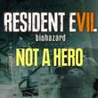 game Resident Evil VII: Biohazard - Not a Hero