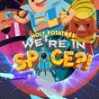 game Holy Potatoes! We're in Space?!