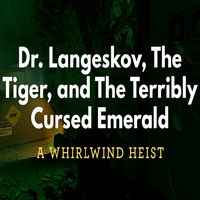 Okładka Dr. Langeskov, The Tiger, and The Terribly Cursed Emerald: A Whirlwind Heist (PC)