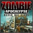 game Zombie Apocalypse: Never Die Alone