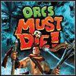 game Orcs Must Die! Śmierć orkom