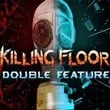 game Killing Floor: Double Feature