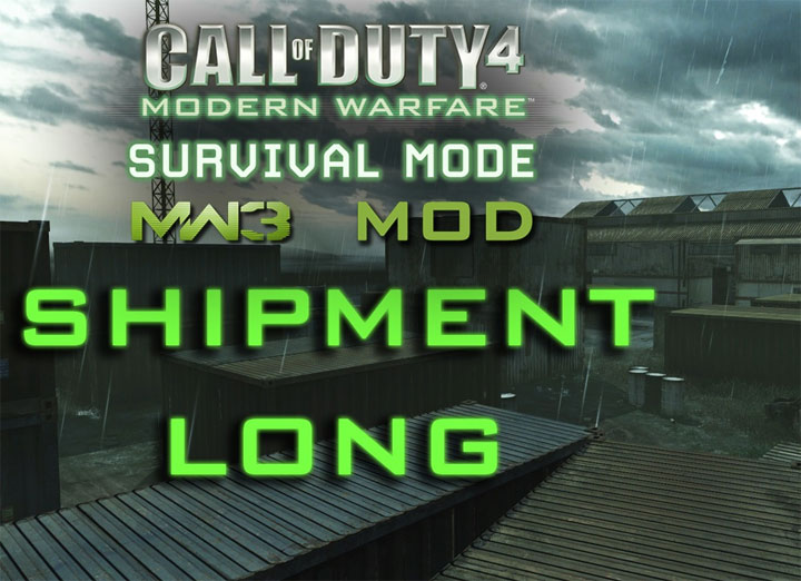 Call of Duty 4: Modern Warfare mod Survival MW3 Mod Shipment Long Map v8052020