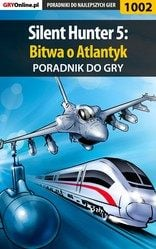 Poradnik Silent Hunter 5: Bitwa o Atlantyk (Silent Hunter 5: Battle of the Atlantic)