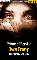 Poradnik Prince of Persia: Dwa Trony (Prince of Persia: The Two Thrones)