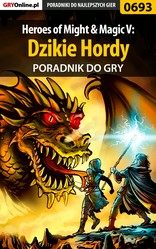 Poradnik Heroes of Might & Magic V: Dzikie Hordy (Heroes of Might & Magic V: Tribes of the East)