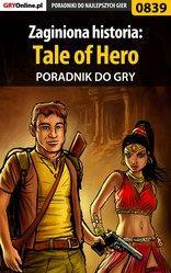 Poradnik Zaginiona historia: Tale of Hero (Tale of a Hero)