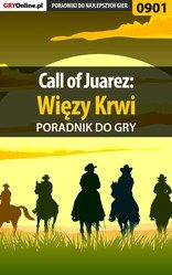 Poradnik Call of Juarez: Wi�zy Krwi (Call of Juarez: Bound In Blood)