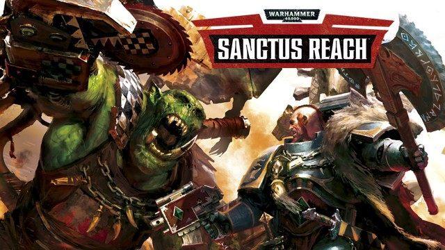 Warhammer 40,000: Sanctus Reach