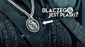 Wiemy, czemu medalion Geralta jest płaski