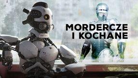 Mordercze roboty, które pokochaliśmy