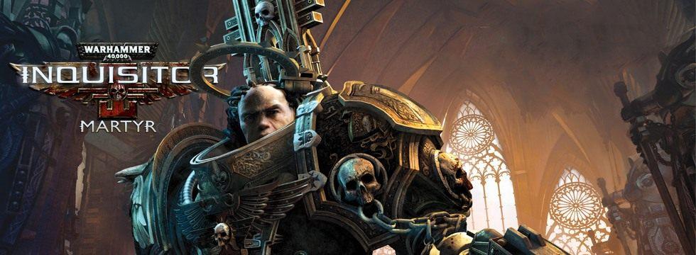 Warhammer 40,000: Inquisitor - Martyr - poradnik do gry