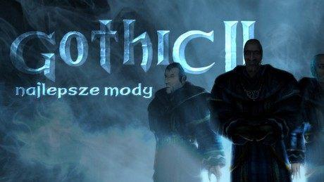 Najlepsze mody do gry Gothic II: Noc kruka -  kultowa odsłona serii na sterydach