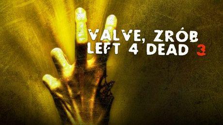 Valve powinno zrobić Left 4 Dead 3. To pomysł warty miliony