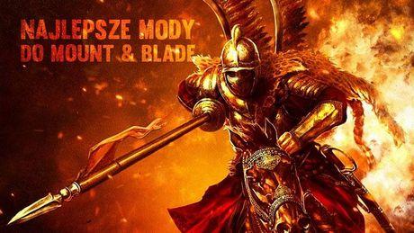 10 świetnych modów do Mount & Blade – zanim Bannerlord odmieni serię