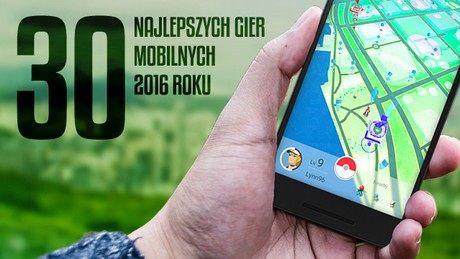 Najlepsze mobilne gry roku 2016 – nasze TOP 30