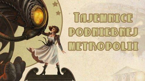 Zanim zagrasz w BioShock: Infinite – Columbia, tło historyczne i bohaterowie