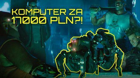 Ile będzie kosztował komputer do Cyberpunka 2077?
