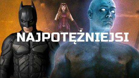 Najpotężniejsi superbohaterowie