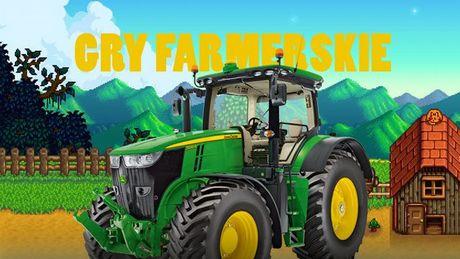 Rolnik szuka gry, czyli 7 najlepszych farmerskich tytułów