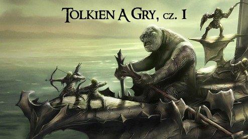 Tolkien, a gry komputerowe - część I