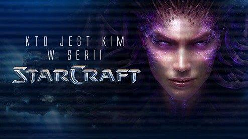 Czekając na epokę Roju – kto jest kim w serii StarCraft
