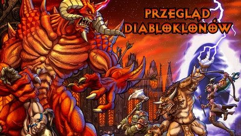 Przegląd Diabloklonów - 2012 rokiem hack'n'slashy?