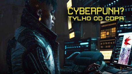 Cyberpunk 2077 jest hitem, bo robi go CD Projekt RED