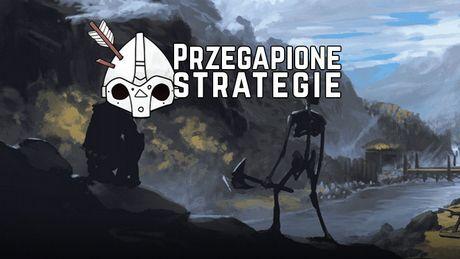 Przegapione strategie - 17 świetnych gier, których możecie nie znać