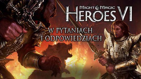 Might & Magic: Heroes VI w pytaniach i w odpowiedziach