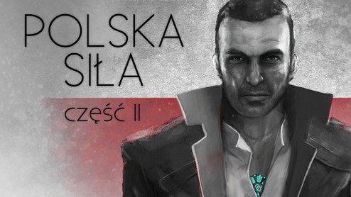 Polska siła! Przegląd gier tworzonych nad Wisłą - część II