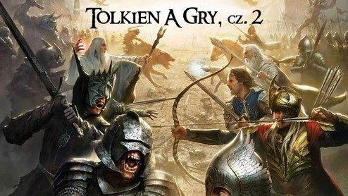 Tolkien, a gry komputerowe - część II