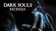 Przygotuj si� na �mier�! Recenzja gry Dark Souls na PC