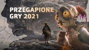 Przegapione gry pierwszej połowy 2021 roku