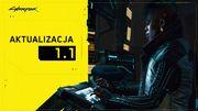 Cyberpunk 2077 otrzymał patch 1.1