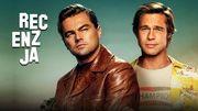 TRZEBA-ZOBACZYĆ❗ Recenzja nowego filmu Tarantino