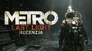 Recenzja gry Metro: Last Light - przepi�kna postapokalipsa 2034 roku
