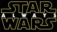 Star Wars Always - wszystkie ods�ony Gwiezdnych wojen na �wietnym fanowskim zwiastunie